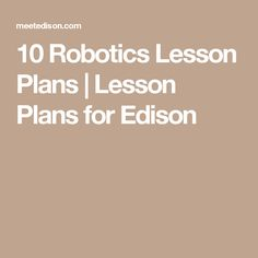 Edison's 10 Robotics Lesson plans are easy to use and ready to go. Give your students a solid basis in technology in just 10 lessons Stem Activities, Classroom Activities, Edison Robot, Educational Technology, Digital Technology, Curriculum Design, After School Club, Coding For Kids, High School Science