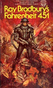 Farenheit 451 by  Ray Bradbury-----a very scary book for all the booklovers out there...(+14)