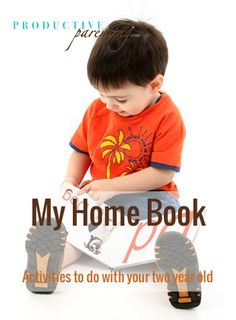 Productive Parenting: Preschool Activities - My Home Book - Early Two-Year Old Activities
