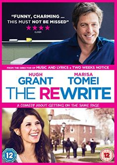 The Rewrite (2014). I am a child of the 80's & 90's so I am genetically programmed to like Hugh Grant films - I just can't help it!