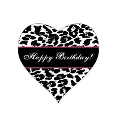 Black and White Leopard Happy Birthday Heart Sticker Happy Birthday Mom, Happy Birthday Messages, Happy Birthday Quotes, Happy Birthday Images, Happy Birthday Greetings, Happy Birthdays, Happy Birthday African American, Birthday Posts, Birthday Memes