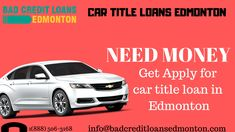 Bad Credit loans Edmonton is a good way to get car title loans. in Edmonton do apply for car title loans and you can borrow up to $25000. you can apply by bad credit loans Edmonton for loans in Edmonton. you can get cash on the same day. and keep driving your vehicle freely. Bad credit loan Edmonton provide cash within one hour.