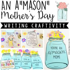 "Mother's Day just got a lot trendier with this adorable Mason Jar themed Writing Craftivity! Show your students' Mothers, Moms, Mums, Grandmas, Aunts, and other caregivers just how A""MASON"" they are with this student-created gift. Simply choose the desired templates for your recipient, and decide whether you'd like your students to use Fill in the Blank or Open Response Writing Prompts."