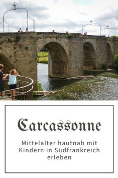 Discover the Middle Ages: Carcassonne with children Old City, Middle Ages, Brooklyn Bridge, Medieval, Road Trip, France, Tours, Children, Travel Europe