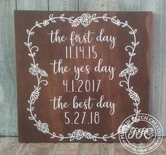 Price: $36 Sign Reads: The first day, The yes day, The best day with your special dates included Perfect for wedding gifts, engagement photo shoots, wedding announcements, or anniversaries. Featured sign background is #7 Dark Walnut with #1 Snow hand-painted lettering. *Size: 12w x