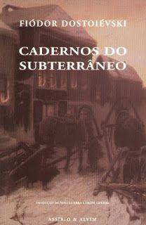 .   Dos Meus Livros: Cadernos dos Subterrâneo - Fiodor Dostoievski