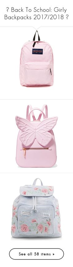 """♡ Back To School: Girly Backpacks 2017/2018 ♡"" by kaylalovesowls ❤ liked on Polyvore featuring bags, backpacks, pink mist, knapsack bag, padded bag, strap bag, daypack bag, rucksack bags, baby pink and butterfly backpack"