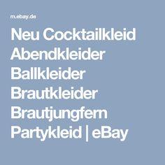 Neu Cocktailkleid Abendkleider Ballkleider Brautkleider Brautjungfern Partykleid | eBay