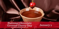 NATIONAL CHOCOLATE COVERED CHERRY DAY – January 3