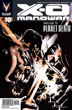 X-O Manowar - Prelude To Planet Death Part Two of Two (comic book issue) variant - Comic Vine Valiant Comics, Xmen, Comic Books Art, Cover Art, Planets, Novels, Death, Hero, Black And White