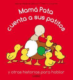 Mamá Pata cuenta a sus patitos / [texto de Marie-Hélene Delval ; ilustraciones, Thierry Courtin. Combel, 2006
