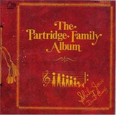 The Partridge Family - I got this one, wonder if it's worth anything ;-)