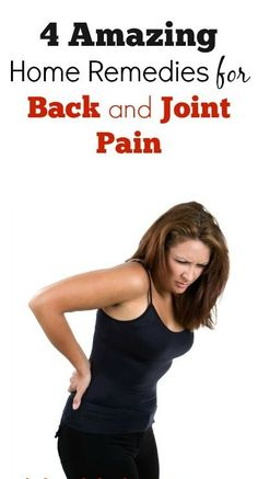 Home Remedies For Lower Back Pain and Joints