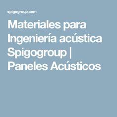 Materiales para Ingeniería acústica Spigogroup   Paneles Acústicos