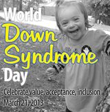 Celebrate value, acceptance, inclusion on March 21 #DownSyndrome #Awareness  @Evelyn Spencer Down Syndrome Society In Honor of World Down Syndrome Awareness Day Today!