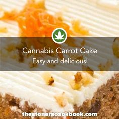 Cannabis Carrot Cake from the The Stoner's Cookbook (http://www.thestonerscookbook.com/recipe/cannabis-carrot-cake)