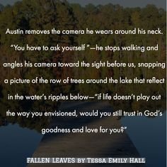 FALLEN LEAVES by Tessa Emily Hall - To release October 26, 2018 www.tessaemilyhall.com #christianquotes #inspirational #yalit #yafiction #christianity #lifequotes #amreading #booklove #bookworm #teenquotes #bookquotes #christianlife #faith #faithlit #purplemoonserie #fall #autumn #photography