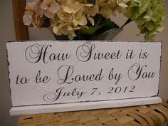 Wedding Signs, Candy Bar, Dessert Table, Sweet heart table..Distressed Wedding Day Sign..How Sweet it is to be Loved by You.:). $29.95, via Etsy.