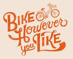Bike However You Like #handlettering #type