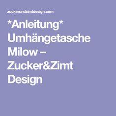 *Anleitung* Umhängetasche Milow – Zucker&Zimt Design