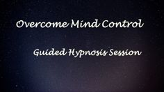 Guided Hypnosis To Overcome Mind Control// Raise Your Vibration