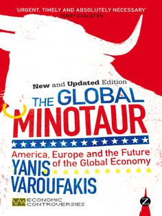 The Global Minotaur: America, Europe and the Future of the Global Economy (Repost)