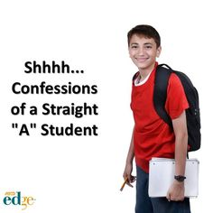 """Confession?s of a Straight """"A"""" Student"""