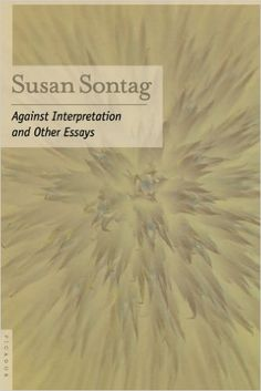 Against Interpretation: And Other Essays: Susan Sontag: 9780312280864: Amazon.com: Books