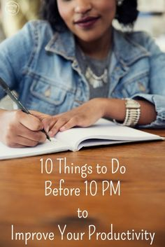 10 things you can do before 10 PM to improve your productivity and time management systems. Pare down your decisions and implement these 10 simple tasks for a less stressful day. You'll learn how to thrive and not just survive.