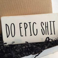 Do Epic Sht high school graduation gift by KissThisGirlfriend