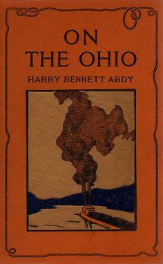 On the Ohio by Harry Bennett Abdy,New York, Dodd Mead, 1919, 1st ed