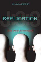 REPLICATION by Jill Williamson (Zonderkidz, 2011)