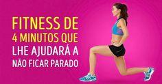 Fitness de4minutos que lhe ajudará anão ficar parado