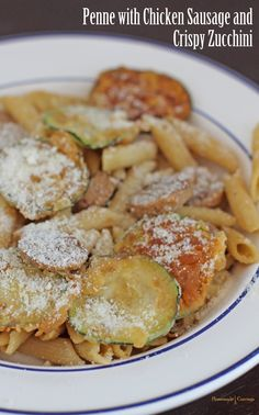 Penne with Chicken Sausage and Crispy Zucchini