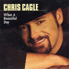 Chris Cagle  What a Beautiful Day