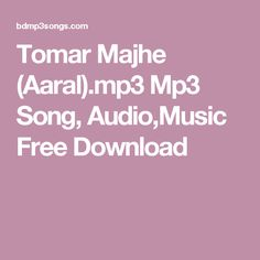 Tomar Majhe (Aaral).mp3 Mp3 Song, Audio,Music Free Download