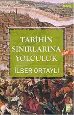 tarihin sinirlarina yolculuk - ilber ortayli - timas basim  http://www.idefix.com/kitap/tarihin-sinirlarina-yolculuk-ilber-ortayli/tanim.asp ALDIM-OKUMADIM