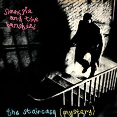 Siouxsie & The Banshees - The Staircase Mystery