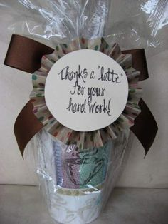 Coffee-themed thank you - fill mug with instant coffee, creamer/sugar packets, chocolate covered spoons, coffee flavored candies.