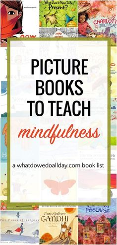 Mindfulness books for kids. Great titles to teach meditation and mindfulness techniques.