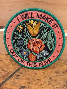 I Will Make It Out Alive Iron On Patch