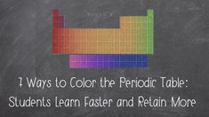 7 Ways to Color the Periodic Table: Students Learn Faster and Retain Color Checker, Chemistry Lessons, Student Drawing, Learn Faster, Positive And Negative, To Color, Science Education, Student Learning, Periodic Table