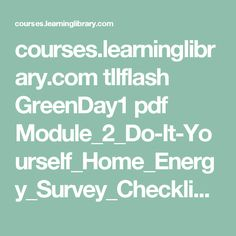 courses.learninglibrary.com tllflash GreenDay1 pdf Module_2_Do-It-Yourself_Home_Energy_Survey_Checklist.pdf