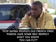 "When Tracy was very frank with a pigeon. | 30 Quotes From ""30 Rock"" That Made The Show Unforgettable"
