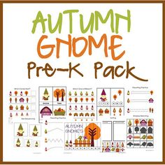 Free Autumn Gnome Pre-K pack, includes cutting, size sequence, counting, coloring, matching, letters, and 3-part vocab cards.  @LaTasha Wassom
