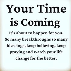Your time is coming - Time manifestation