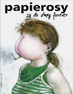 Cigarettes are for the Behind - Forever Papierosy sa do dupy