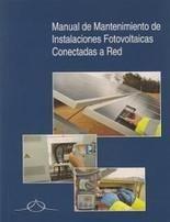 Manual de mantenimiento de instalaciones fotovoltaicas conectadas a red / Manuel Garcia López