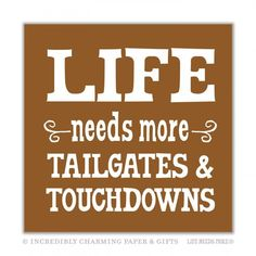 Beverage Napkins, Life Needs More Tailgates & Touchdowns
