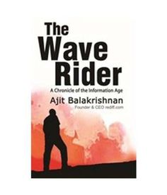 The Wave Rider: A Chronicle of the Information Age [Jun 21, 2012] Balakrishna]